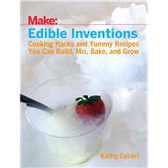 Edible Inventions by Ceceri, Kathy, 9781680452099