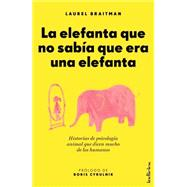La elefanta que no sab¡a que era una elefanta / Animal Madness by Braitman, Laurel, 9788415732099