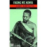 Facing Mount Kenya by KENYATTA, JOMO, 9780394702100