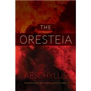 The Oresteia by Aeschylus; Lloyd-Jones, Hugh, 9780520282100
