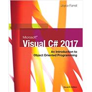 Microsoft Visual C#: An Introduction to Object-Oriented Programming by Farrell, Joyce, 9781337102100
