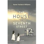 The House on Seventh Street by Williams, Karen Vorbeck, 9781513702100