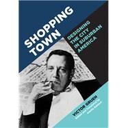 Shopping Town by Gruen, Victor; Baldauf, Anette, 9781517902100