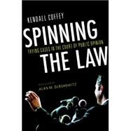 Spinning the Law by COFFEY, KENDALLDERSHOWITZ, ALAN M., 9781616142100