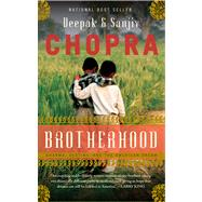 Brotherhood by Chopra, Deepak; Chopra, Sanjiv, 9780544032101