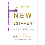 New New Testament : A Reinvented Bible for the 21st Century Combining Traditional and Newly Discovered Texts by Taussig, Hal; Crossan, John Dominic, 9780547792101