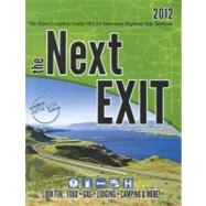 The Next Exit 2012: The Most Complete Interstate Highway Guide by , 9780984692101