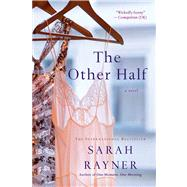 The Other Half by Rayner, Sarah, 9781250042101