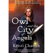 Owl and the City of Angels by Charish, Kristi, 9781501122101