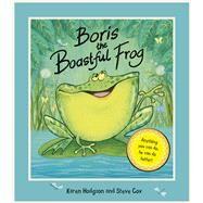 Boris the Boastful Frog by Hodgson, Karen; Cox, Steve, 9781907432101