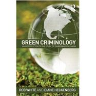 Green Criminology: An Introduction to the Study of Environmental Harm by White; Rob, 9780415632102