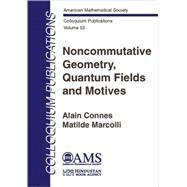 Noncommutative Geometry, Quantum Fields and Motives by Connes, Alain; Marcolli, Matilde, 9780821842102