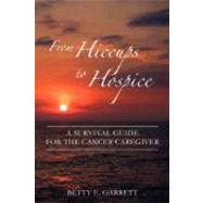 From Hiccups to Hospice by Garrett, Betty E., 9780981612102