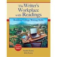 The Writer's Workplace with Readings Building College Writing Skills by Scarry, Sandra; Scarry, John, 9781439082102