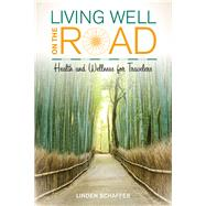 Living Well on the Road by Schaffer, Linden; McCarthy, Andrew, 9781442262102