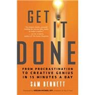 Get It Done From Procrastination to Creative Genius in 15 Minutes a Day by Bennett, Sam; Key, Keegan-Michael, 9781608682102