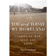 You As of Today My Home Land by Al-sboul, Tayseer; Akhtarkhavari, Nesreen, 9781611862102