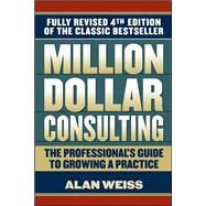 Million Dollar Consulting by Weiss, Alan, 9780071622103