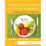 Nutritional Foundations and Clinical Applications: A Nursing Approach by Grodner, Michele, 9780323242103