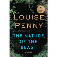 The Nature of the Beast A Chief Inspector Gamache Novel by Penny, Louise, 9781250022103