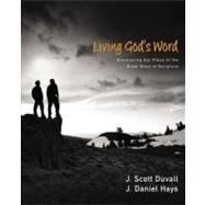 Living God's Word by Duvall, J. Scott; Hays, J. Daniel, 9780310292104