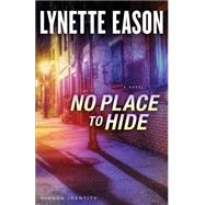 No Place to Hide by Eason, Lynette, 9780800722104