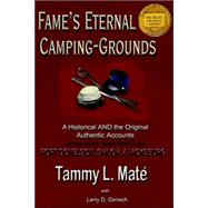 Fame's Eternal Camping-grounds: A Historical and the Original Authentic Accounts of the Civil War Battles Fort Donelson, Shiloh, and Vicksburg by MATE TAMMY L, 9780975372104