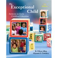 The Exceptional Child Inclusion in Early Childhood Education by Allen, Eileen K.; Cowdery, Glynnis Edwards, 9781111342104