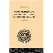Arabian Medicine and its Influence on the Middle Ages: Volume II by Campbell,Donald, 9781138862104