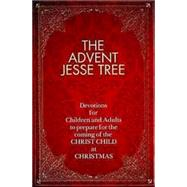 The Advent Jesse Tree: Devotions for Children and Adults to Prepare for the Coming of the Christ Child at Christmas by Smith, Dean Lambert, 9781426712104