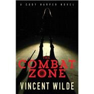 The Combat Zone by Wilde, Vincent, 9781627782104
