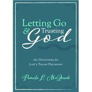 Letting Go and Trusting God by Mcquade, Pamela L., 9781634092104