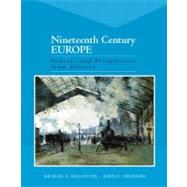 Nineteenth Century Europe Sources and Perspectives from History by Melancon, Michael S.; Swanson, John C., 9780321172105