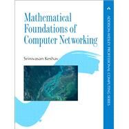 Mathematical Foundations of Computer Networking by Keshav, Srinivasan, 9780321792105