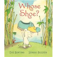 Whose Shoe? by Bunting, Eve; Ruzzier, Sergio, 9780544302105