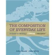 The Composition of Everyday Life, Concise by Mauk, John; Metz, John, 9781305092105