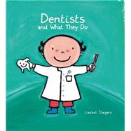 Dentists and What They Do by Slegers, Liesbet, 9781605372105