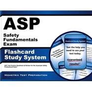 ASP Safety Fundamentals Exam Flashcard Study System : ASP Test Practice Questions and Review for the Associate Safety Professional Exam by Asp Exam Secrets, 9781609712105