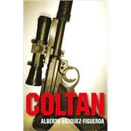 Coltan by Vazquez-Figueroa, Alberto, 9781846942105