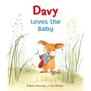 Davy Loves the Baby by Weninger, Brigitte; Tharlet, Eve; Lanning, Rosemary, 9780735842106