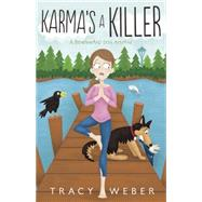 Karma's a Killer by Weber, Tracy, 9780738742106