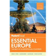 Fodor's Essential Europe by FODOR'S TRAVEL GUIDES, 9780804142106