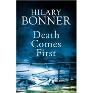 Death Comes First by Bonner, Hilary, 9781447272106
