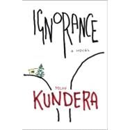 Ignorance by Kundera, Milan, 9780060002107