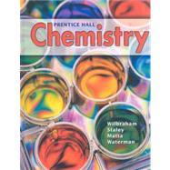 Prentice Hall Chemistry by Wilbraham, Antony C.; Staley, Dennis D.; Matta, Michael S.; Waterman, Edward L., 9780132512107