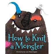 How to Knit a Monster by Van Haeringen, Annemarie, 9781328842107