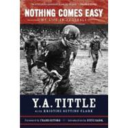 Nothing Comes Easy : My Life in Football by Unknown, 9781600782107