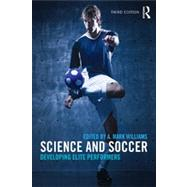 Science and Soccer: Developing Elite Performers by Williams; Mark A., 9780415672108