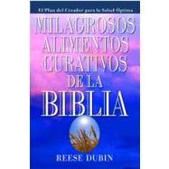 Milagrosos Alimentos Curativos De La Biblia by Dubin, Reese, 9780735202108