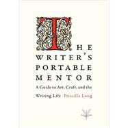 The Writer's Portable Mentor by Long, Priscilla, 9780984242108